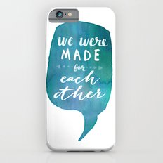we were MADE for each other (Valentine Love Note) iPhone 6s Slim Case