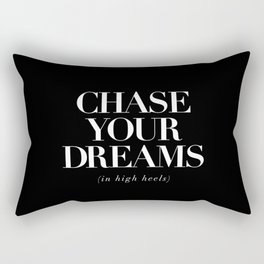 Chase Your Dreams in High Heels black-white typography poster modern home decor wall art Rectangular Pillow