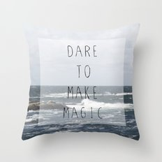 Dare to make magic Throw Pillow