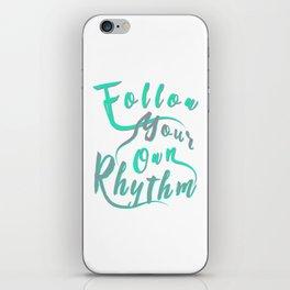 Follow Your Own Rhythm tg iPhone Skin