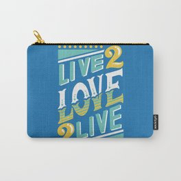 Live to Love, Love to Live Carry-All Pouch