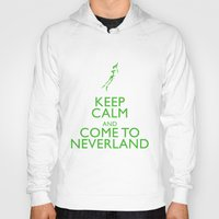 neverland Hoodies featuring Keep Calm and Come to Neverland by EntryPlug