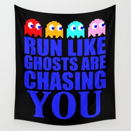 Run like ghosts are chasing you Wall Tapestry