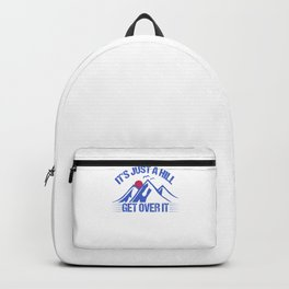 Its Just A Hill Get Over It pr Backpack
