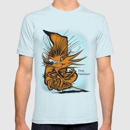 Stay Fabulous  T-shirt
