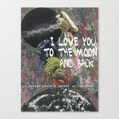 I LOVE YOU, TO THE MOON AND BACK. Canvas Print