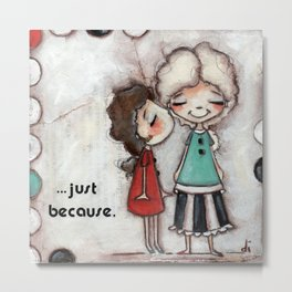 Just Because - Kiss your Mom by Diane Duda Metal Print