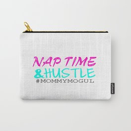 Nap Time and Hustle #Mommy Mogul  Carry-All Pouch