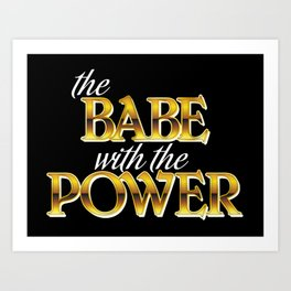The Babe With The Power Art Print