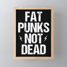 Fat Punks Not Dead Overweight Music Food Big Gift Framed Mini Art Print