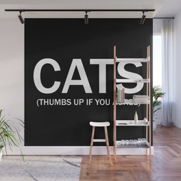 Cats. (Thumbs up if you agree) in white. Wall Mural