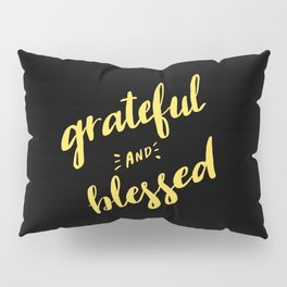 Grateful and Blessed Pillow Sham