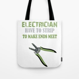 Funny Electrician Strips To Make Ends Meet graphic Tote Bag