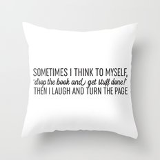 Sometimes I Think To Myself Throw Pillow