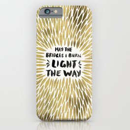 Bridges Burned – Gold iPhone Case