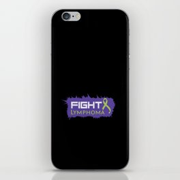 Fight Lymphoma for Fighters/Survivors- Motivation iPhone Skin