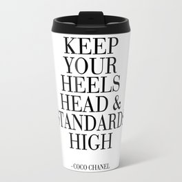 keep your heels head and standards high,fashion quote,fashion decor,fashionista,quote poster Travel Mug