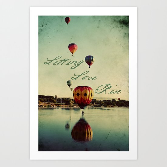 Letting Love Rise Art Print