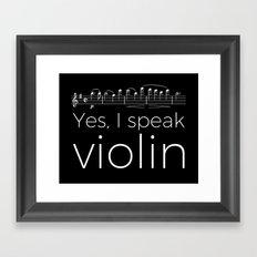 Yes, I speak violin Framed Art Print