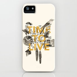 Time to live iPhone Case