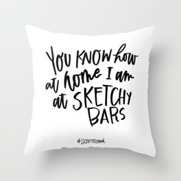 At home at sketchy bars - Schitt's Creek quote Throw Pillow