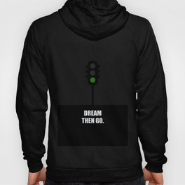 Lab No.4 -Dream Then Go Life Inspirational Quotes poster Hoody