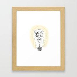 We are all broken light bulb quote Framed Art Print