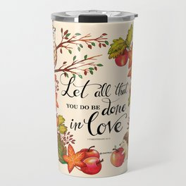 Let All That You Do Be Done In Love Travel Mug