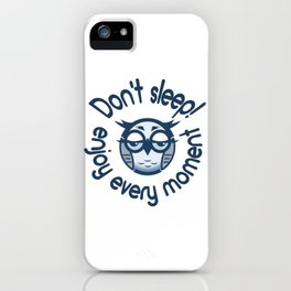 "Picture of a cartoon owl with the inscription ""Do not Sleep! Enjoy Every Moment"" iPhone Case"