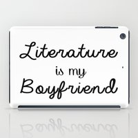 literature iPad Cases featuring literature is my boyfriend  by Beautiful Bibliophile's Boutique