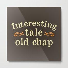 Interesting Tale Old Chap Metal Print