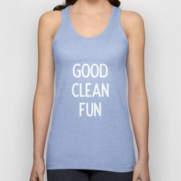 Good Clean Fun (white letters) Unisex Tank Top