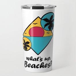 whats up beaches Holiday Vacation Sun Palm Gift Travel Mug