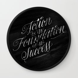 Action is the Foundation of all Success Wall Clock