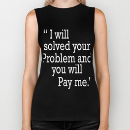 This is the funny quote Typography Tee for person who like jokes and words to laugh! Problem Solved! Biker Tank