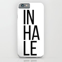 Inhale exhale (1 of 2) iPhone Case
