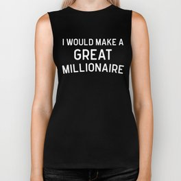 A Great Millionaire Funny Quote Biker Tank