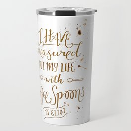 Coffee Spoons, T.S. Eliot Travel Mug