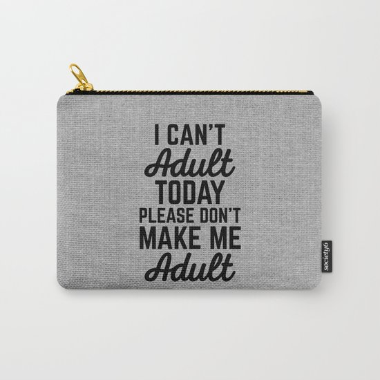 Can't Adult Today (Heather) Funny Quote Carry-All Pouch