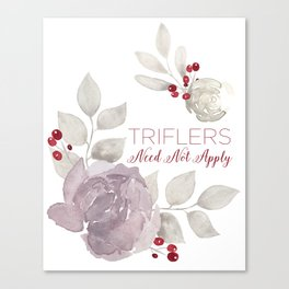 MFM: Triflers Need Not Apply Canvas Print