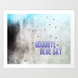 Goodbye Blue Sky Art Print