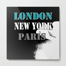 London , New York , Paris. Grunge . Metal Print