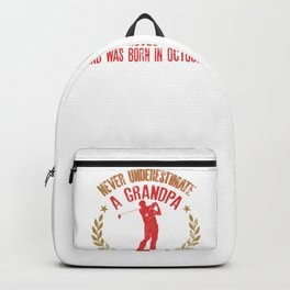 Never Underestimate A Grandpa Who Loves Golf Born in October Backpack