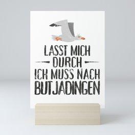 Lasst mich durch ich muss nach Butjadingen Möwe Mini Art Print