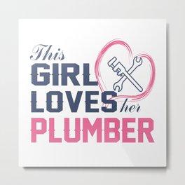 Loves Her Plumber Metal Print