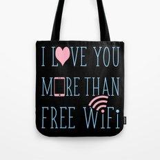 I love you more than free wifi Tote Bag