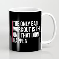 workout Mugs featuring The Only Bad Workout Gym Quote by EnvyArt