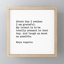 Every Day I Awaken I Am Grateful, Maya Angelou, Inspirational Quote Framed Mini Art Print