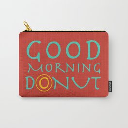 Good morning Donut Carry-All Pouch