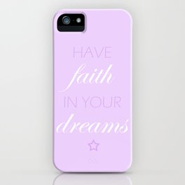 Have Faith In Your Dreams iPhone Case